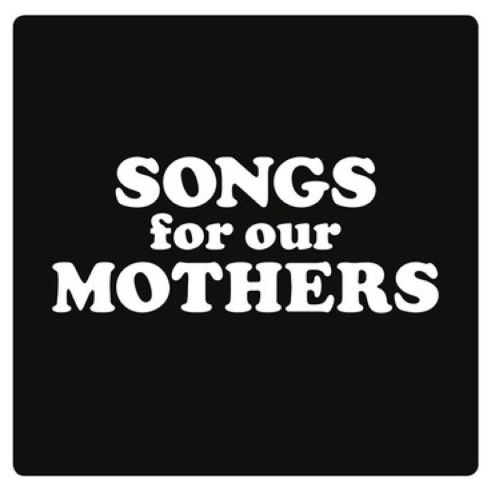 songs for our mothers FatWhite1