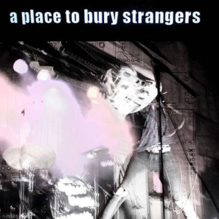 post-punk a place to bury strangers