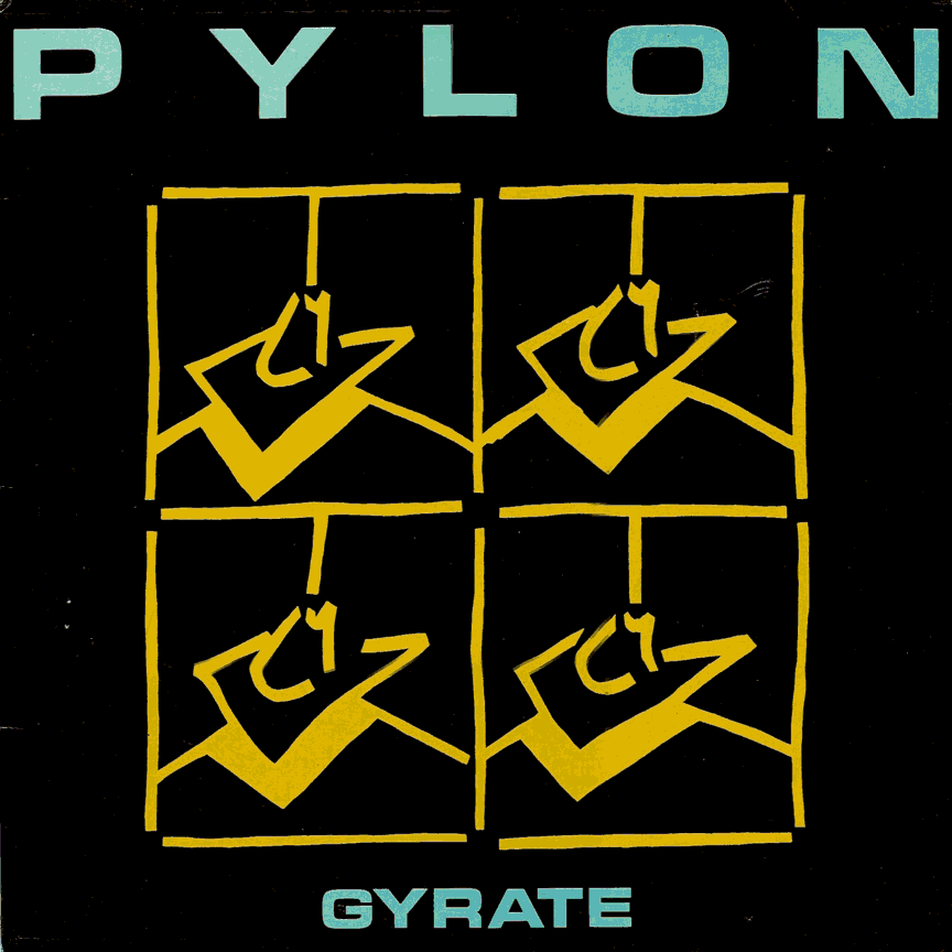 post-punk pylon gyrate