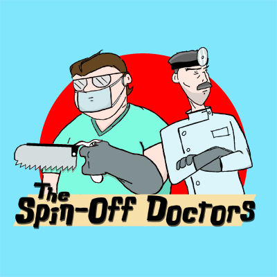 podcast of the week the spin-off doctors
