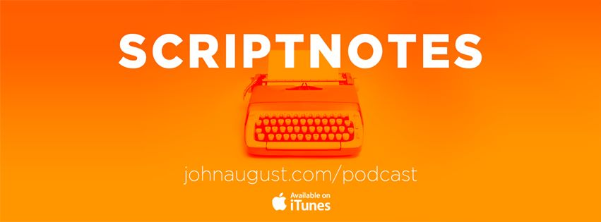 podcast of the week scriptnotes