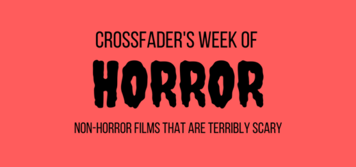 Crossfader's Week of Horror Non-Horror