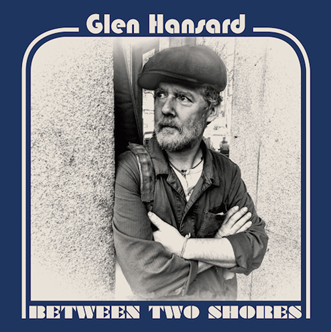 music roundup Glen Hansard
