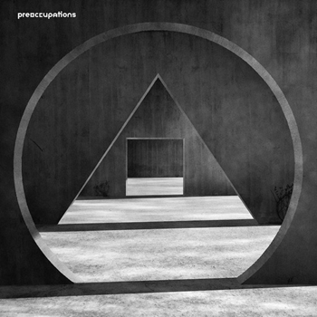 music roundup Preoccupations