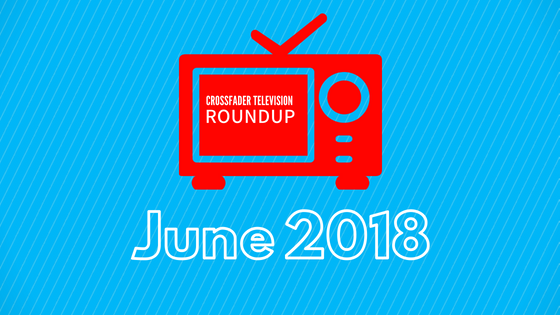 TV Roundup June 2018
