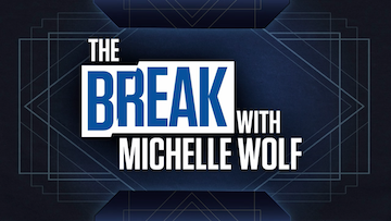 TV Roundup The Break with Michelle Wolf